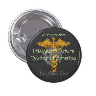 Ayudé a un doctor futuro de la donación de América Pin Redondo De 1 Pulgada