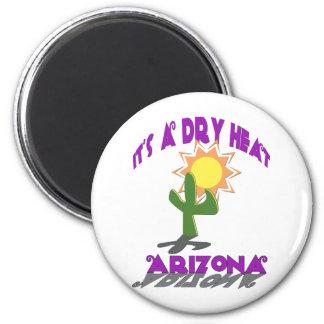 AZ-It's a Dry Heat 2 Inch Round Magnet