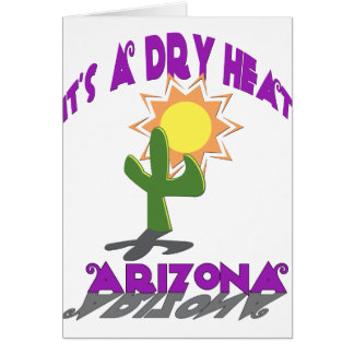 AZ-It's a Dry Heat Greeting Card