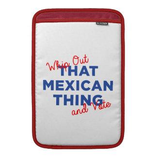 Azote hacia fuera esa cosa mexicana y vote: fundas macbook air