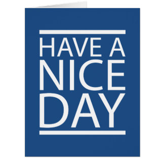 Azul clásico - tenga Niza un día Tarjeta De Felicitación Grande