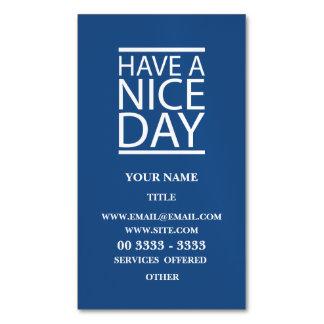 Azul clásico - tenga Niza un día Tarjetas De Visita Magnéticas (paquete De 25)