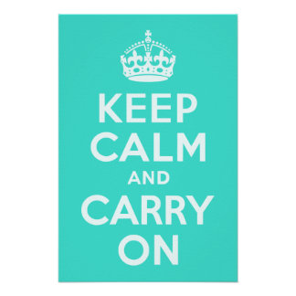 Azure and Turquoise Keep Calm and Carry On Poster