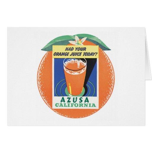 Azusa California Had Your Orange Juice Today Greeting Card