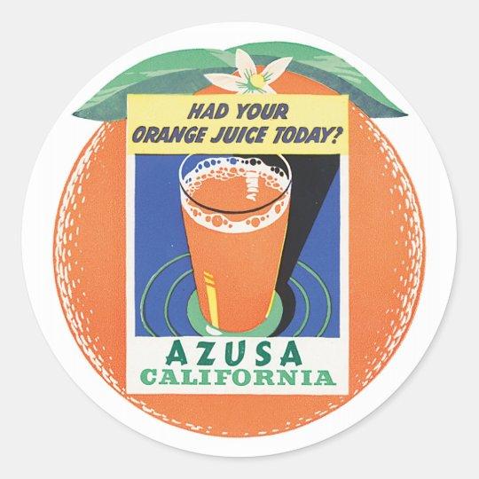 Azusa California Had Your Orange Juice Today Classic Round Sticker