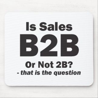 B2B or Not 2B? Mouse Pad