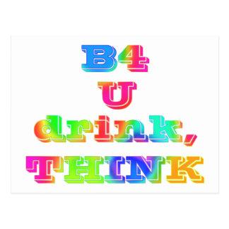 B4 U DRINK, THINK--MULTICOLORED POSTCARD