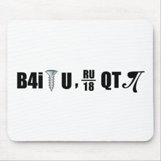 B4i screw U RU over 18 QT pi Mouse Pad