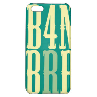 """""""B4N BRB"""" CASE FOR iPhone 5C"""