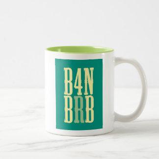 """""""B4N BRB"""" Two-Tone COFFEE MUG"""