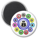 B8 Bingo Dude 2 Inch Round Magnet