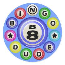 B8 Bingo Dude Round Stickers