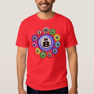 B8 Bingo Dude T-Shirt