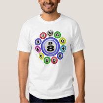 B8 Bingo Dude Tee Shirt