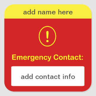 b9 - CUSTOMIZE THIS ~ Emergency Contact. Square Sticker
