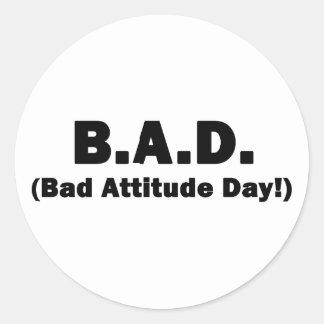 B.A.D. Bad Attitude Day! Round Sticker
