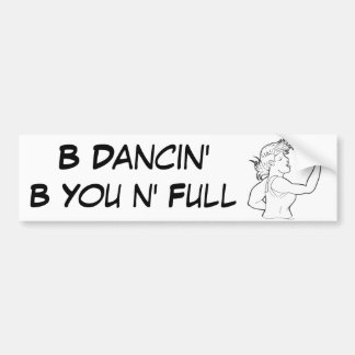 B Dancin' Bumper Sticker