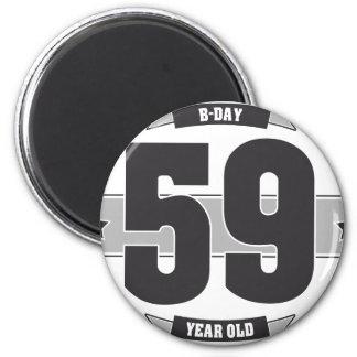 B-day 59 (Dark&Lightgrey) Magnet