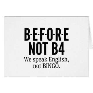 B-E-F-O-R-E NOT B4 - Speak English Not Bingo Card