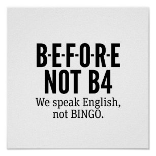 B-E-F-O-R-E NOT B4 - Speak English Not Bingo Poster