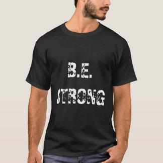 B.E. STRONG T-Shirt