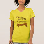 B está para la camiseta de la cerveza