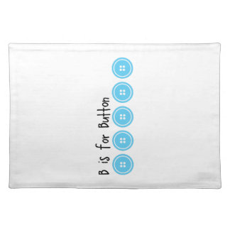 B For Button Cloth Placemat