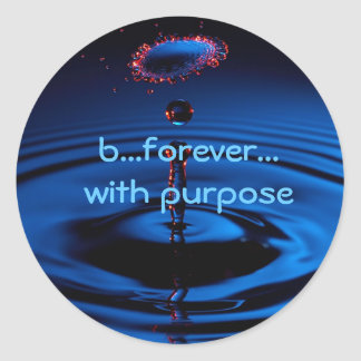 b...forever... with purpose classic round sticker