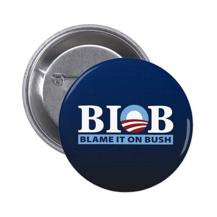 B.I.O.B. Blame It On Bush Button