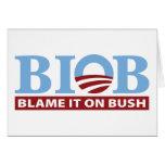 B.I.O.B. Blame It On Bush Cards