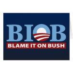 B.I.O.B. Blame It On Bush Greeting Cards