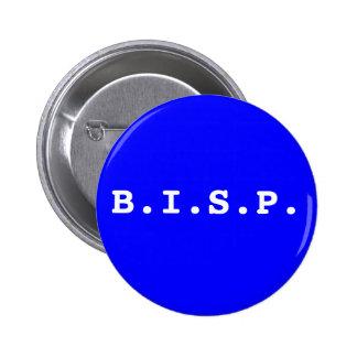 B.I.S.P. PINBACK BUTTONS