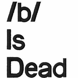 /b/ Is Dead Hoodie