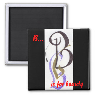 B is for Beauty 2 Inch Square Magnet