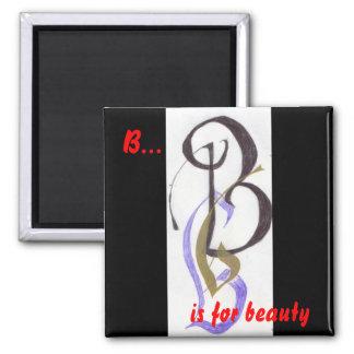 B is for Beauty Fridge Magnet