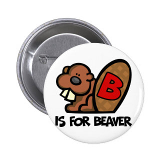 B Is For Beaver Pinback Button