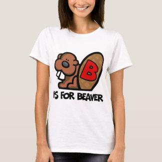 B Is For Beaver T-Shirt