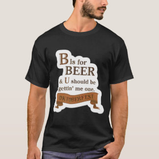 B is for Beer T-Shirt