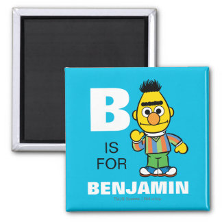 B is for Bert | Add Your Name Magnet