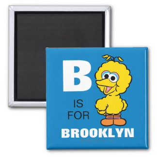 B is for Big Bird | Add Your Name Magnet