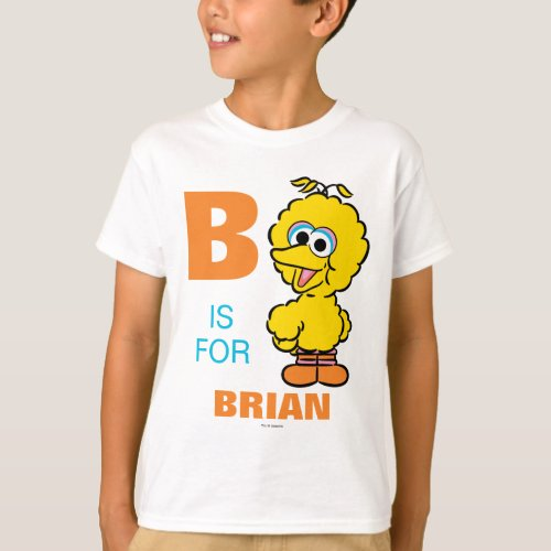 B is for Big Bird  Add Your Name T_Shirt
