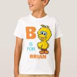 B is for Big Bird T-Shirt