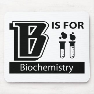B Is For Biochemistry Mouse Pads