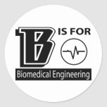 B Is For Biomedical Engineering Classic Round Sticker