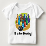 B is for Bowling Baby T-Shirt