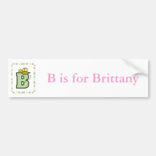 B is for Bumper Sticker Car Bumper Sticker
