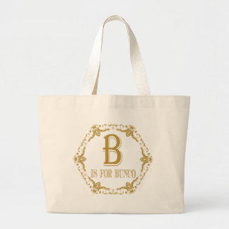 B Is For Bunco Large Tote Bag