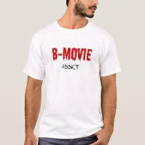 B-Movie Addict T-Shirt