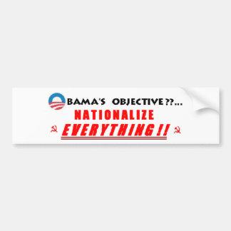 B.O.'s objective...? Bumper Sticker