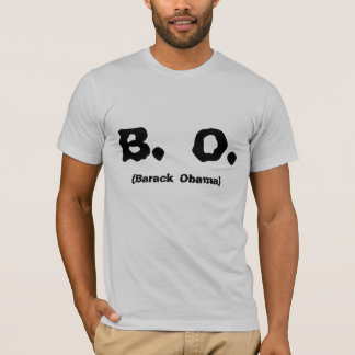 B.O.  Stinking Up The White House Four More Years T-Shirt